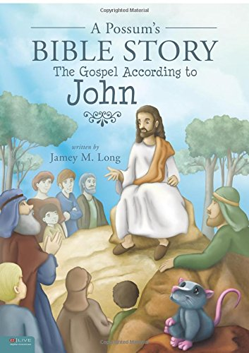 9781620241240: A Possum's Bible Story: The Gospel According to John (Possum's Holiday and History)