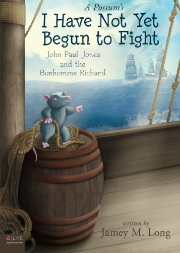 9781620243435: A Possum's I Have Not Yet Begun to Fight