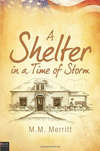 A Shelter in a Time of Storm: Merritt, M.M.