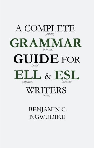 9781620245996: A Complete Grammar Guide for ELL and ESL Writers