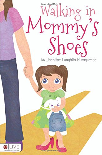 9781620247358: Walking in Mommy's Shoes