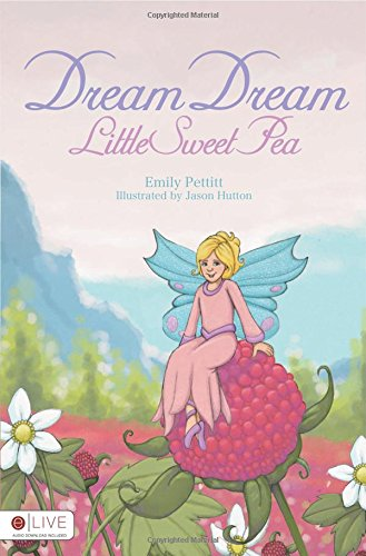 9781620247365: Dream, Dream, Little Sweet Pea