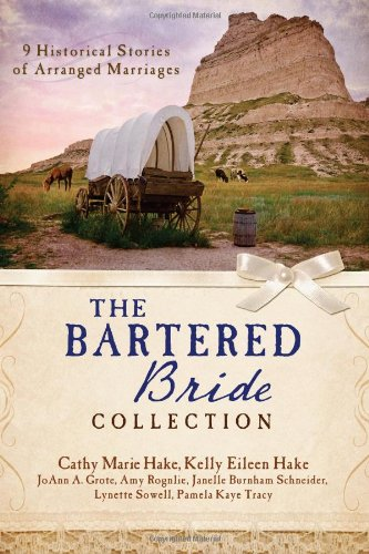 The Bartered Bride Collection: 9 Historical Stories: Hake, Cathy Marie;
