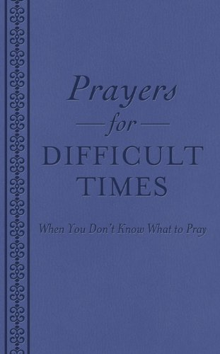 9781620291726: PRAYERS FOR DIFFICULT TIMES