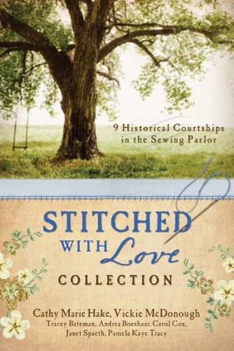 9781620291801: Stitched with Love Collection: 9 Historical Courtships of Lives Pieced Together with Seamless Love