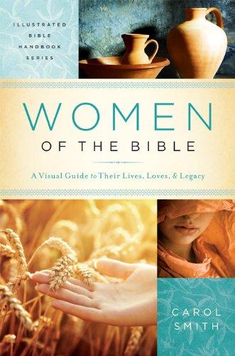 WOMEN OF THE BIBLE (Illustrated Bible Handbook: Smith, Carol, Phillips,