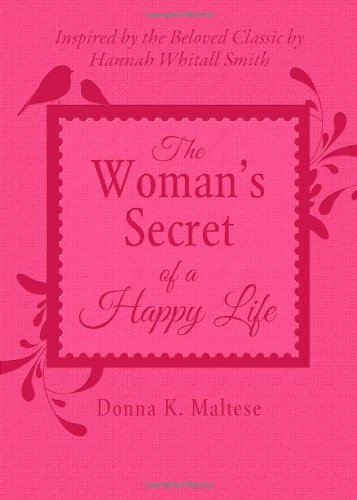 9781620291931: THE WOMAN'S SECRET OF A HAPPY LIFE