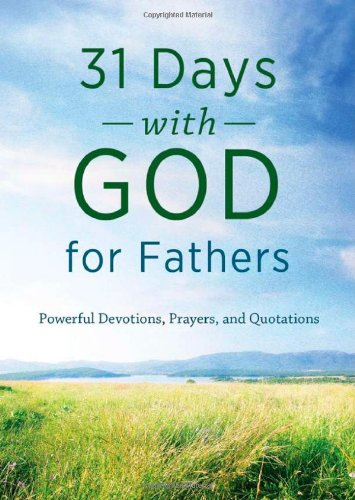 9781620297155: 31 DAYS WITH GOD FOR FATHERS