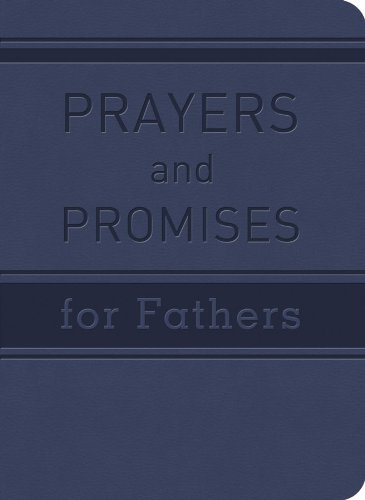 PRAYERS AND PROMISES FOR FATHERS: John Hudson Tiner
