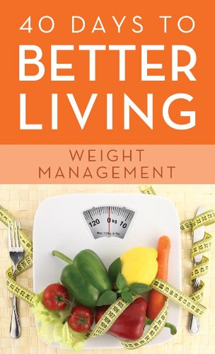 9781620297391: 40 Days to Better Living--Weight Management