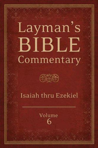 9781620297797: Layman's Bible Commentary Vol. 6: Isaiah thru Ezekiel