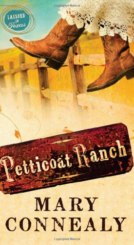 9781620297957: Petticoat Ranch (LASSOED IN TEXAS)