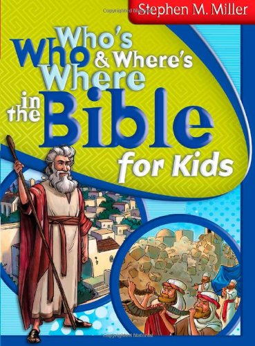 9781620298060: WHO'S WHO AND WHERE'S WHERE IN THE BIBLE FOR KIDS