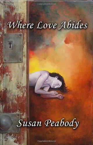 9781620304945: Where Love Abides