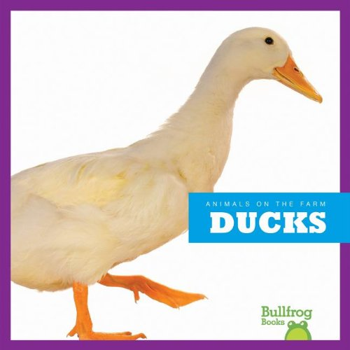 9781620310021: Ducks (Bullfrog Books: Animals on the Farm)