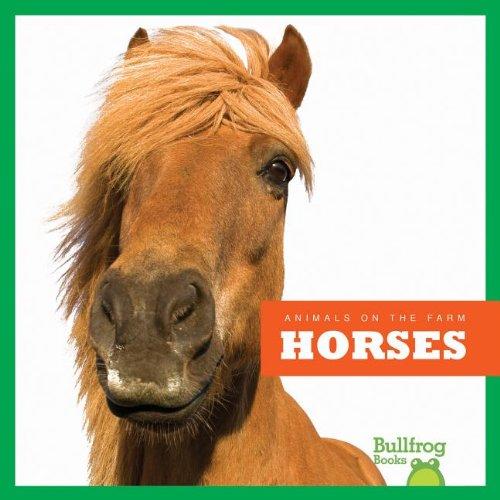 9781620310045: Horses (Bullfrog Books: Animals on the Farm)