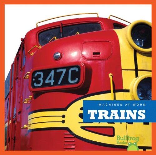 9781620310229: Trains (Bullfrog Books: Machines at Work)