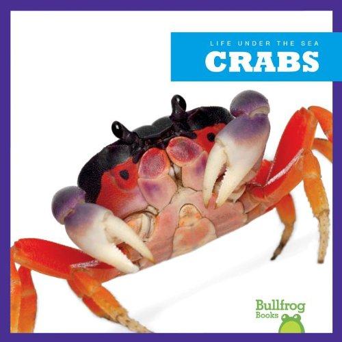 Crabs (Bullfrog Books: Life Under the Sea): Cari Meister
