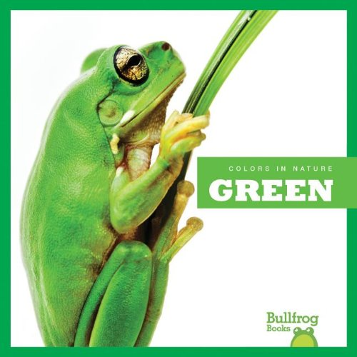 9781620310397: Green (Bullfrog Books: Colors in Nature)