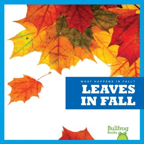 Leaves in Fall (Bullfrog Books: What Happens in Fall?): Mari Schuh