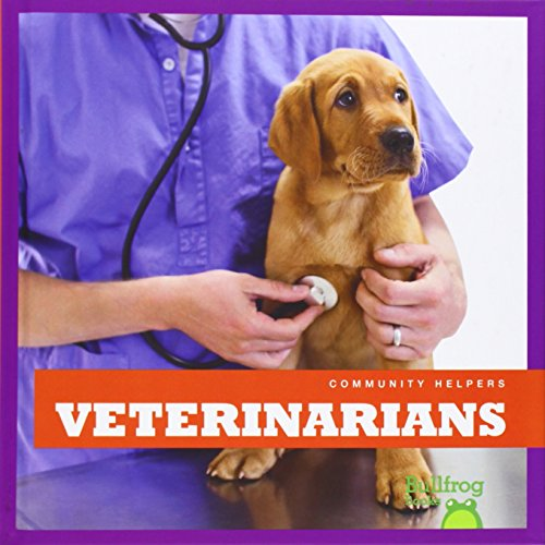 Veterinarians (Bullfrog Books: Community Helpers): Cari Meister