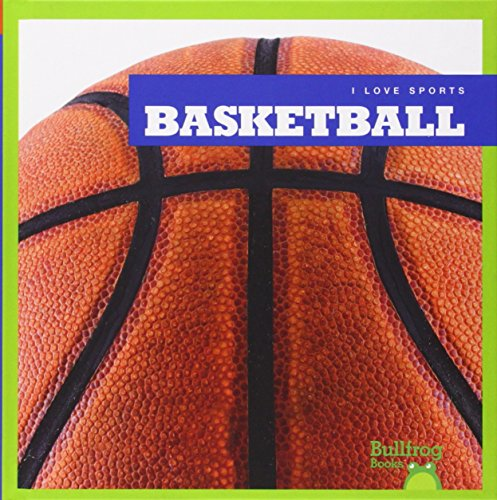 9781620311776: Basketball (Bullfrog Books: I Love Sports)