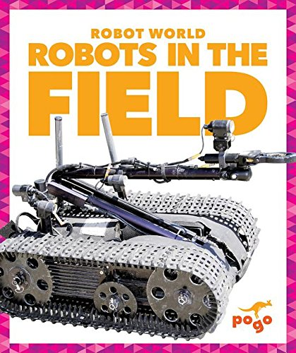 9781620312179: Robots in the Field (Pogo Books: Robot World)