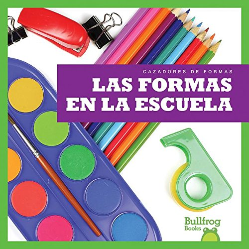 9781620312483: Las formas en la escuela / Shapes at School (Spanish edition) (Cazadores De Formas / Shape Hunters)