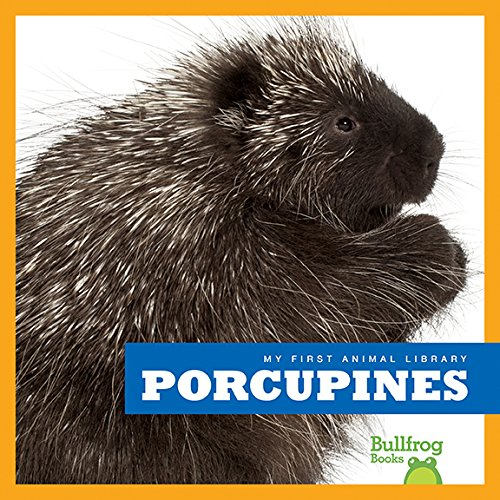9781620312902: Porcupines (Bullfrog Books: My First Animal Library)