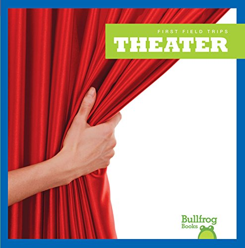 9781620312988: Theater (Bullfrog Books: First Field Trips)