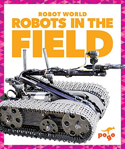 9781620314265: Robots in the Field (Pogo: Robot World)