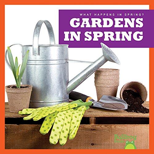 9781620314807: Gardens in Spring (Bullfrog Books: What Happens in Spring?)