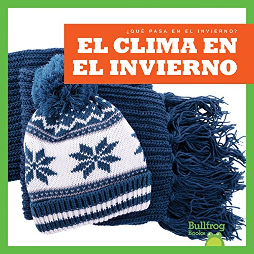 El Clima En El Invierno (Hardcover): Jennifer Fretland VanVoorst