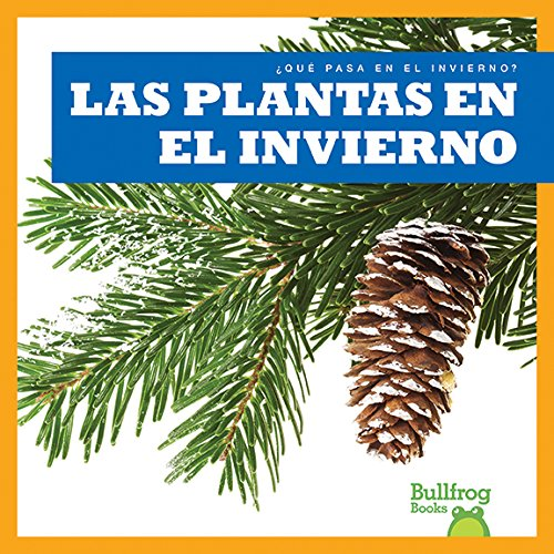 9781620315293: Las Plantas En El Invierno / Plants in Winter (Que Pasa en el Invierno? / What Happens In Winter?)