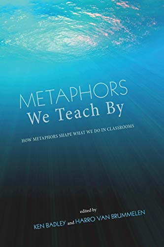 9781620320143: Metaphors We Teach By: How Metaphors Shape What We Do in Classrooms
