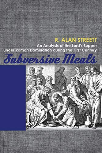 9781620320181: Subversive Meals: An Analysis of the Lord's Supper under Roman Domination during the First Century