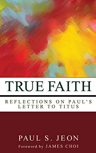 9781620320235: True Faith: Reflections on Pauls Letter to Titus