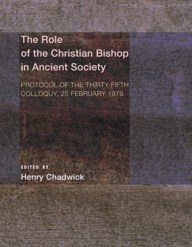 9781620320273: The Role of the Christian Bishop in Ancient Society: Protocol of the Thirty-fifth Colloquy, 25 February 1979