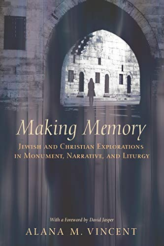 9781620320495: Making Memory: Jewish and Christian Explorations in Monument, Narrative, and Liturgy
