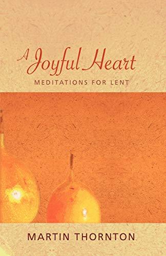 9781620320563: A Joyful Heart: Meditations for Lent
