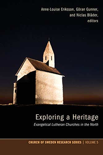 9781620321027: Exploring a Heritage: Evangelical Lutheran Churches in the North (Church of Sweden Research)