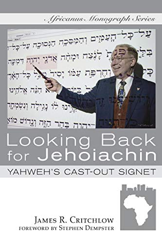 9781620321119: Looking Back for Jehoiachin: Yahwehs Cast-Out Signet (Africanus Monograph)