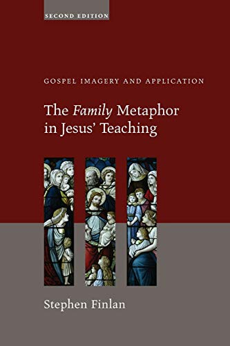 9781620321157: The Family Metaphor in Jesus Teaching, Second Edition: Gospel Imagery and Application
