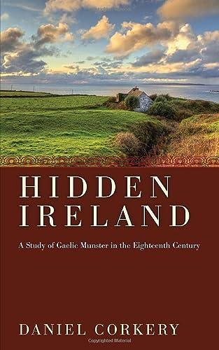 9781620321386: Hidden Ireland : A Study of Gaelic Munster in the Eighteenth Century