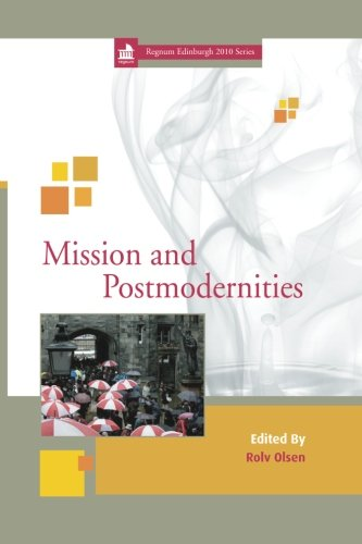 9781620321409: Mission and Postmodernities: (Regnum Edinburgh 2010)