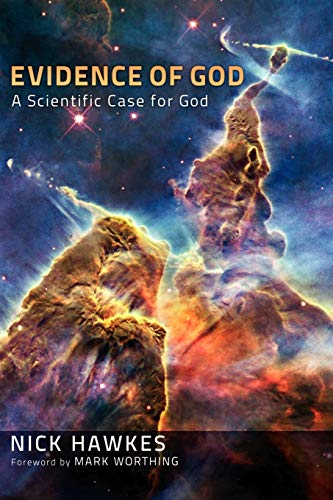 Evidence of God: A Scientific Case for God: Nick Hawkes
