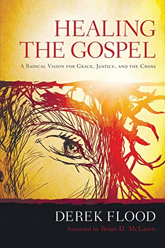 9781620321621: Healing the Gospel: A Radical Vision for Grace, Justice, and the Cross