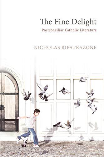 9781620321720: The Fine Delight: Postconciliar Catholic Literature