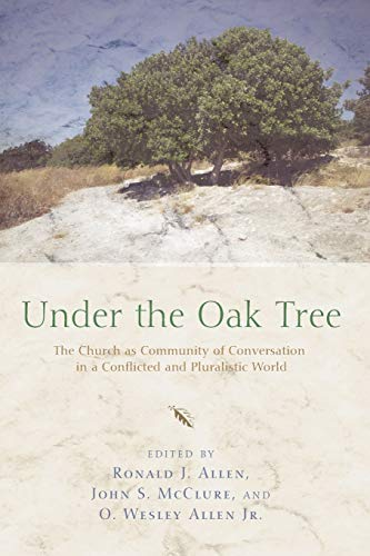 9781620321928: Under the Oak Tree: The Church as Community of Conversation in a Conflicted and Pluralistic World