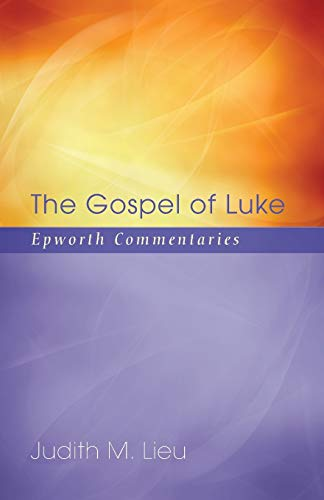 9781620322024: The Gospel of Luke: Epworth Commentaries (Epworth Commentary)